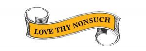 Love Thy Nonsuch banner