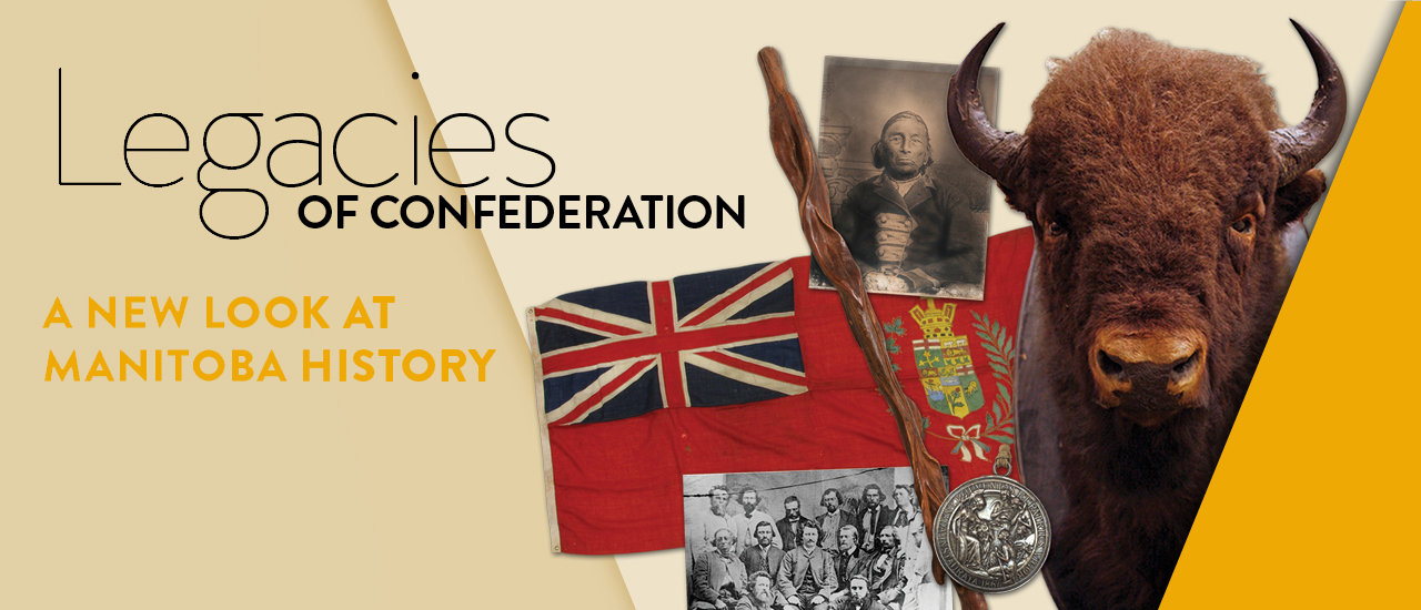 Legacies of Confederation - a new look at Manitoba history