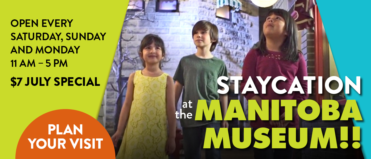 Staycation at the Manitoba Museum